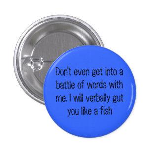 Incluso no consiga en una batalla de palabras conm pins