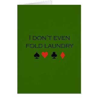 Incluso no doblo la camiseta del lavadero tarjeta de felicitación