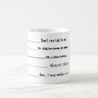 Incluso no hable conmigo la taza de café