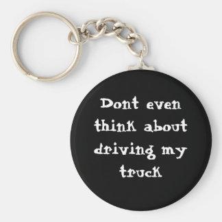 Incluso no piense en la conducción de mi camión llavero redondo tipo pin