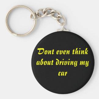 Incluso no piense en la conducción de mi coche llavero redondo tipo pin
