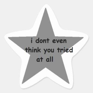 Incluso no pienso que usted intentó en todo el pegatina en forma de estrella