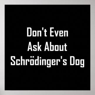 Incluso no pregunte por el perro de Schrodinger Póster