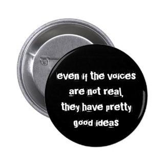 incluso si las voces no son reales… pin redondo de 2 pulgadas