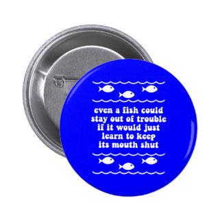 Incluso un pescado podía permanecer fuera de probl pin redondo de 2 pulgadas