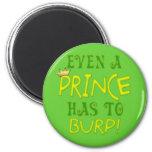 Incluso un príncipe Burps Imán Para Frigorífico