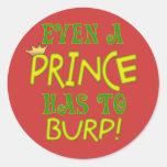 Incluso un príncipe Burps Pegatina