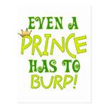 Incluso un príncipe Burps Tarjeta Postal