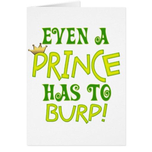 Incluso un príncipe Burps Tarjetas