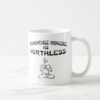 Incommunicable Knowledge is Worthless Coffee Mug