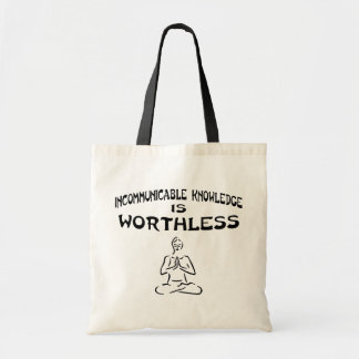Incommunicable Knowledge is Worthless Tote Bag