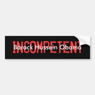 INCOMPETENT, Barack Hussein Obama Bumper Sticker