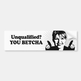 Incompetente Usted Betcha Etiqueta De Parachoque