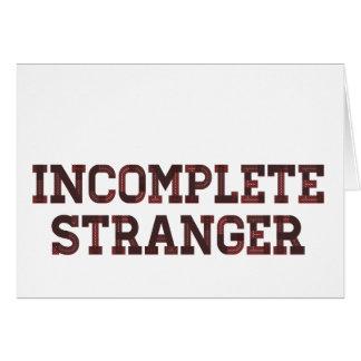 Incomplete Stranger Card