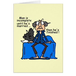 Incomplete Then Finished Marriage Humor Card