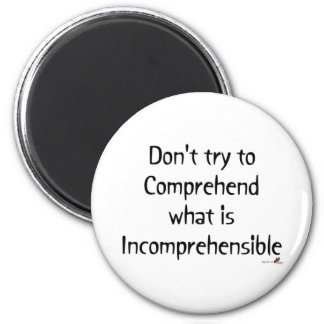 Incomprehensible 2 Inch Round Magnet
