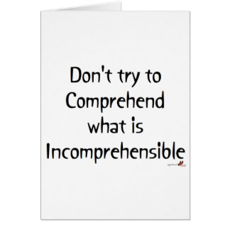 Incomprehensible Card