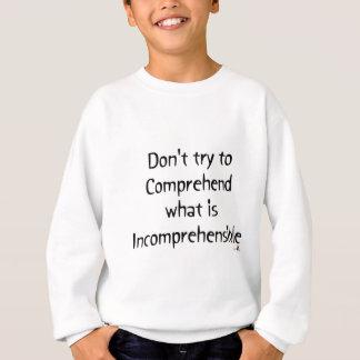 Incomprehensible Sweatshirt