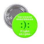 :):, Increase, awareness., Fight, stigma. Pinback Buttons