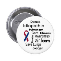Increase Idiopathic Pulmonary Fibrosis Awareness Pinback Button