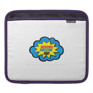 Incredible Awesome Dad I-Pad Sleeve