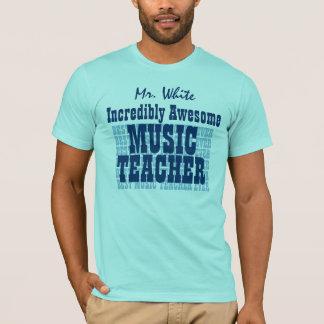 Incredible Awesome MUSIC TEACHER Custom Name T-Shirt