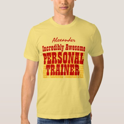 Incredible awesome personal trainer custom name t shirt for Custom personal trainer shirts