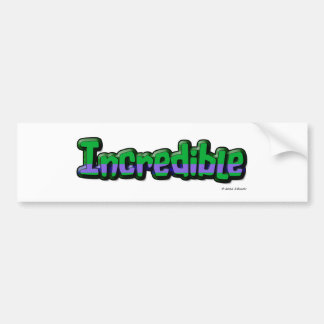 Incredible Bumper Sticker