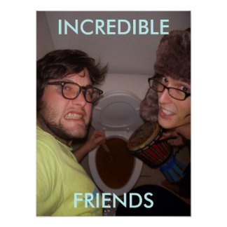 """Incredible Friends """"Proof Poster"""" Poster"""