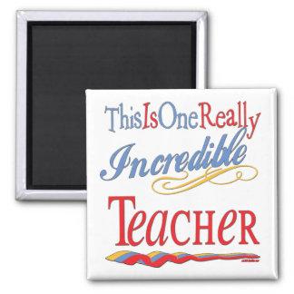 Incredible Teacher Refrigerator Magnet