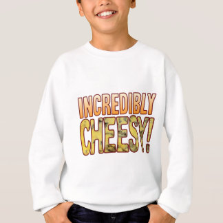 Incredibly Blue Cheesy Sweatshirt