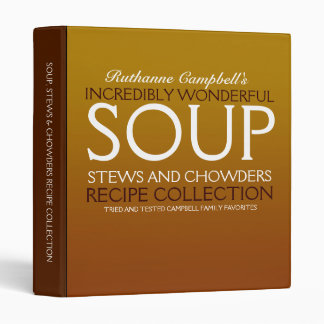 Incredibly Wonderful Soup Recipes 3 Ring Binder