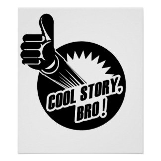 Incredistory Cool Story Bro Print