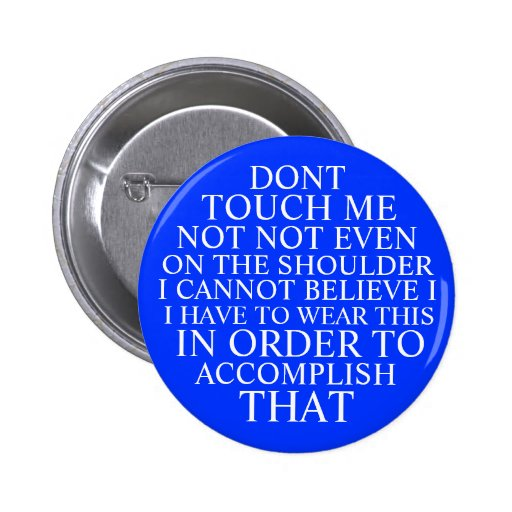incredulous dont touch me pin button