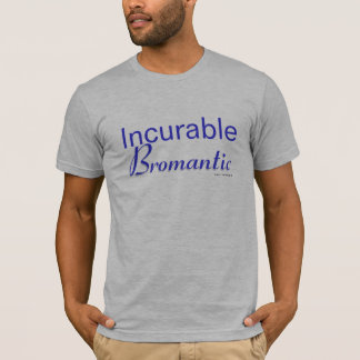 Incurable Bromantic T-Shirt