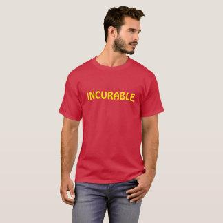 Incurable shirt