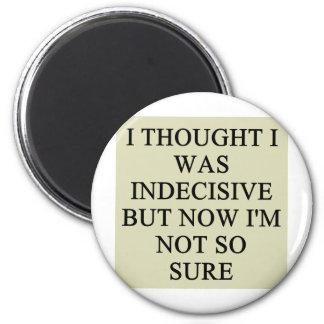 indecision doubt design magnet