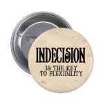 Indecision Pinback Button