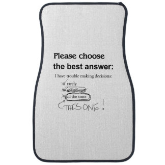 Indecisive - Trouble Making Decisions Car Mat