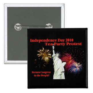 Independence Day Tea Party Protest Pinback Button