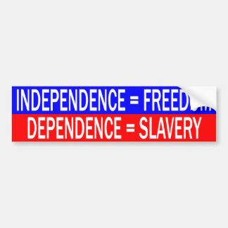 Independence = Freedom vs. Dependence = Slavery Bumper Sticker