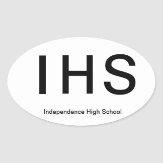 Independence High Schoo*l Euro Style Sticker Oval Sticker