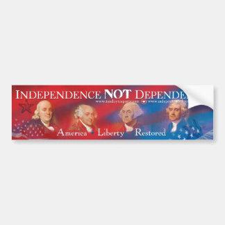 Independence NOT Dependence Bumper Sticker Car Bumper Sticker
