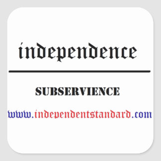 Independence Over Subservience Square Sticker
