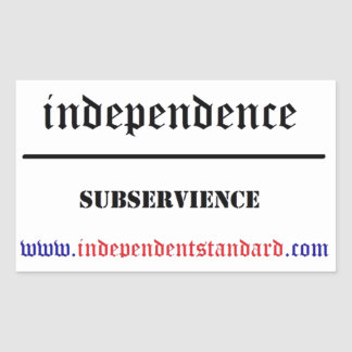 Independence Over Subservience Rectangular Sticker