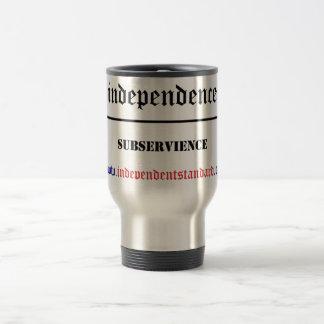 Independence Over Subservience Travel Mug