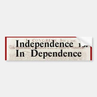 Independence vs In Dependence Political Car Bumper Sticker