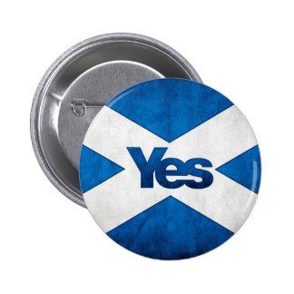 Independencia escocesa - de Saltire insignia sí Pin Redondo De 2 Pulgadas