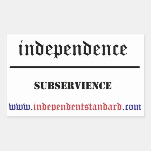 Independencia sobre Subservience Pegatina Rectangular