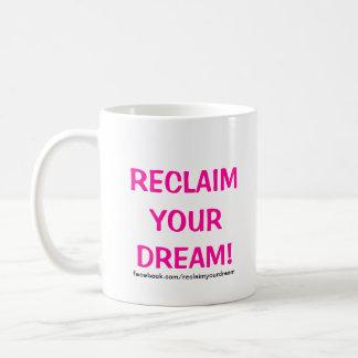 Independent Moms Reclaim Your Dream! Mugs! Coffee Mug